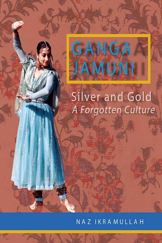 Ganga Jamuni- Silver and Gold A Forgotten Culture