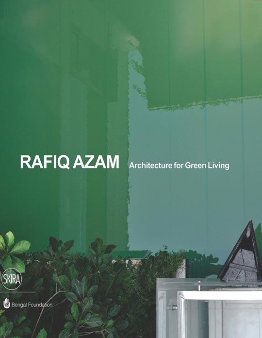 Rafiq Azam: Architecture for Green Living